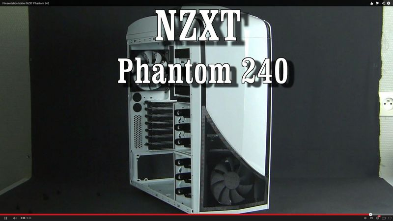 Présentation boitier NZXT Phantom 240