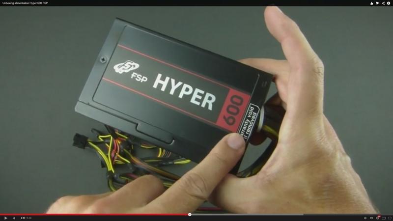 [Unboxing] alimentation Hyper 600 FSP