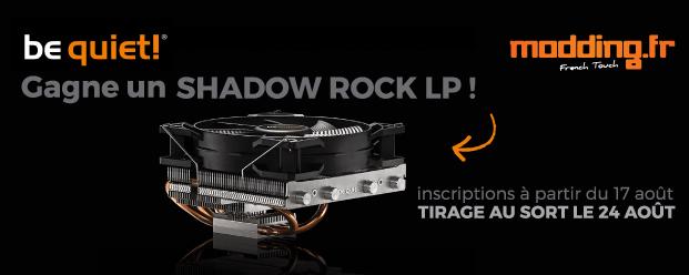 [CONCOURS] Le gagnant du Be quiet! Shadow Rock LP est....