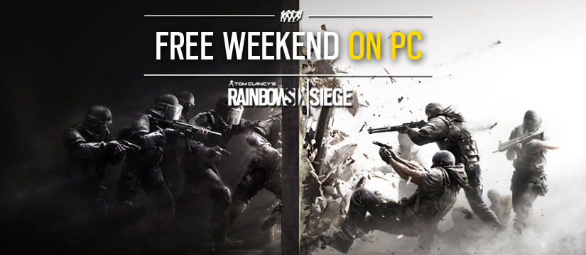 Free weekend sur Tom Clancy's Rainbow Six Siege